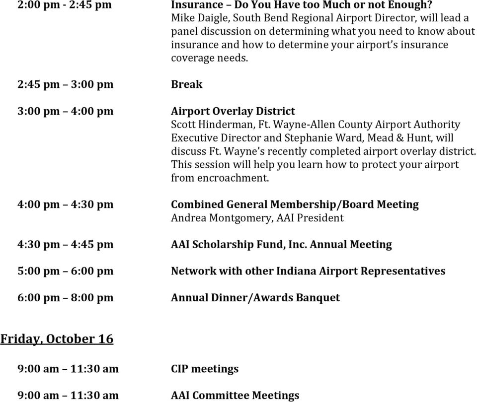 2:45 pm 3:00 pm Break 3:00 pm 4:00 pm Airport Overlay District Scott Hinderman, Ft. Wayne-Allen County Airport Authority Executive Director and Stephanie Ward, Mead & Hunt, will discuss Ft.