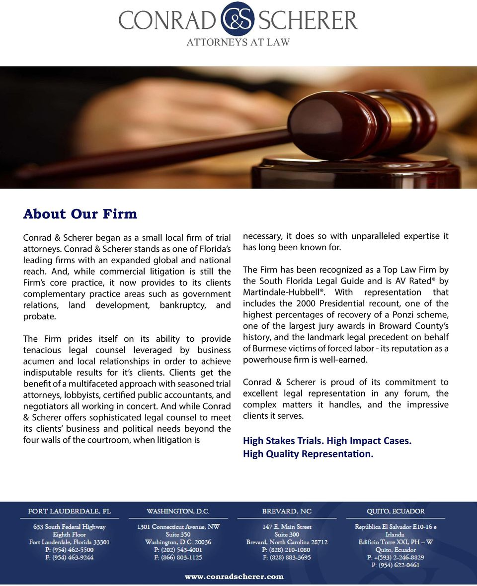 The Firm prides itself on its ability to provide tenacious legal counsel leveraged by business acumen and local relationships in order to achieve indisputable results for it s clients.