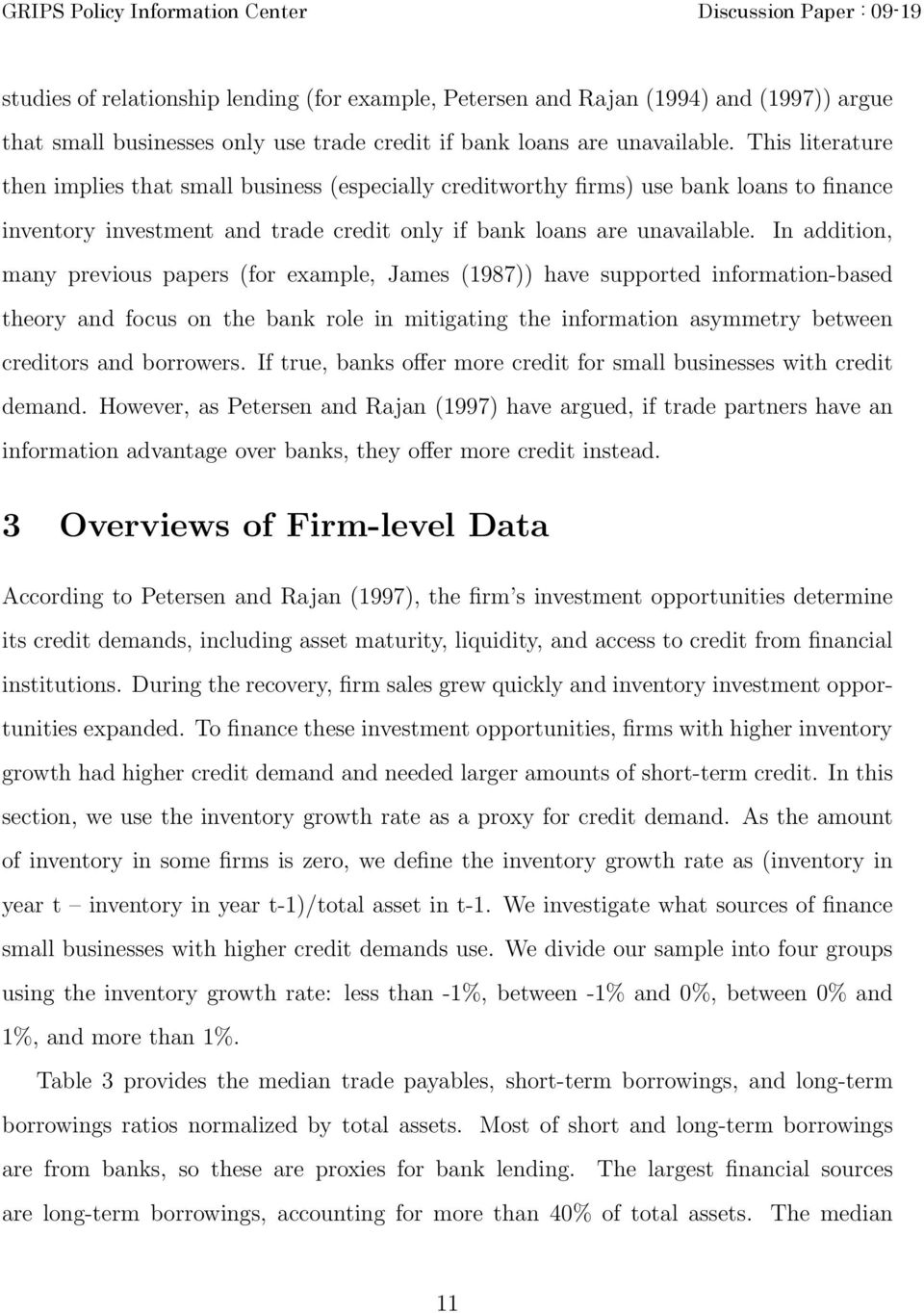 In addition, many previous papers (for example, James (1987)) have supported information-based theory and focus on the bank role in mitigating the information asymmetry between creditors and