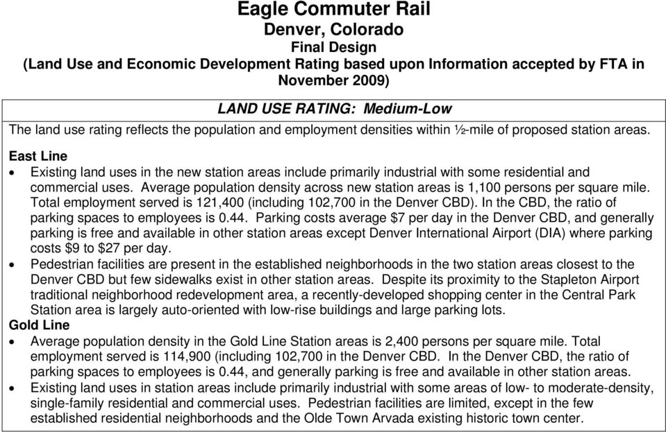 East Line Existing land uses in the new station areas include primarily industrial with some residential and commercial uses.