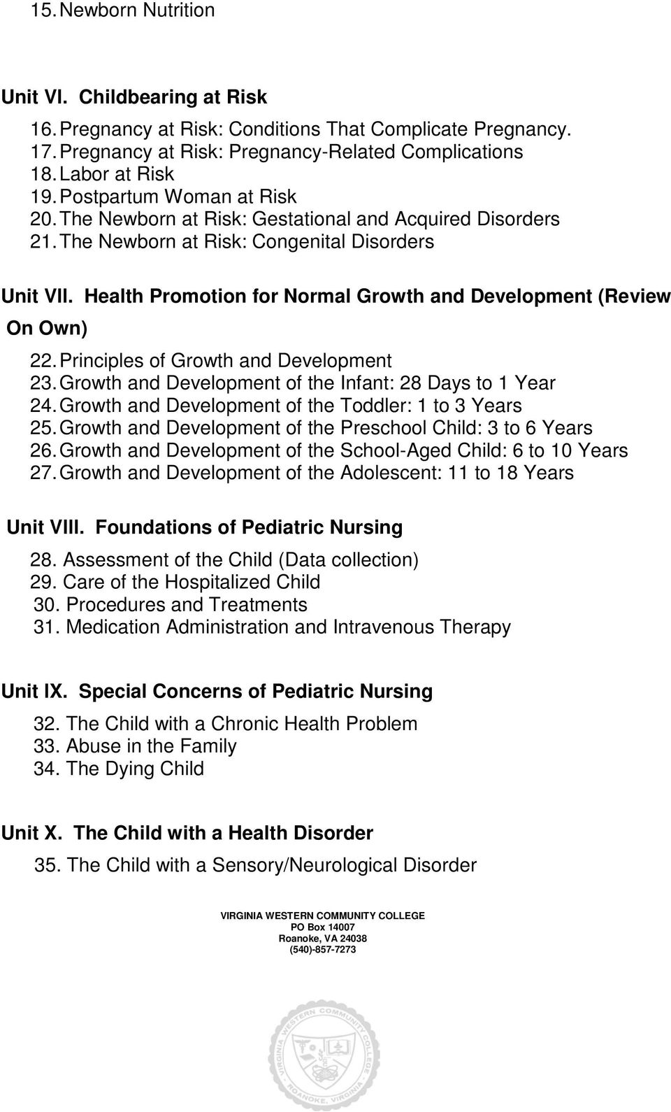 Health Promotion for Normal Growth and Development (Review On Own) 22. Principles of Growth and Development 23. Growth and Development of the Infant: 28 Days to 1 Year 24.