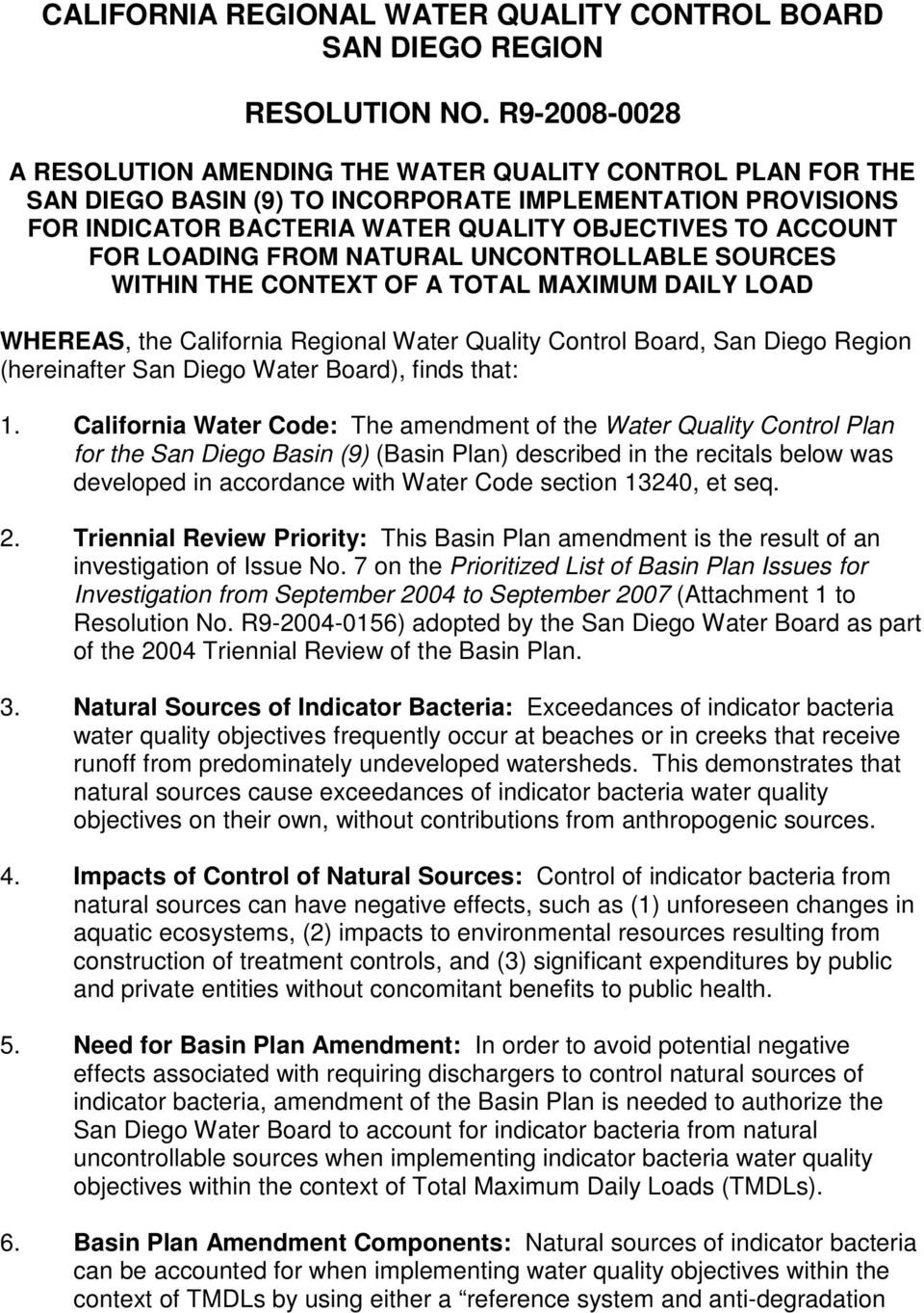 LOADING FROM NATURAL UNCONTROLLABLE SOURCES WITHIN THE CONTEXT OF A TOTAL MAXIMUM DAILY LOAD WHEREAS, the California Regional Water Quality Control Board, San Diego Region (hereinafter San Diego
