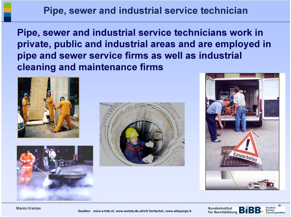 and sewer service firms as well as industrial cleaning and maintenance