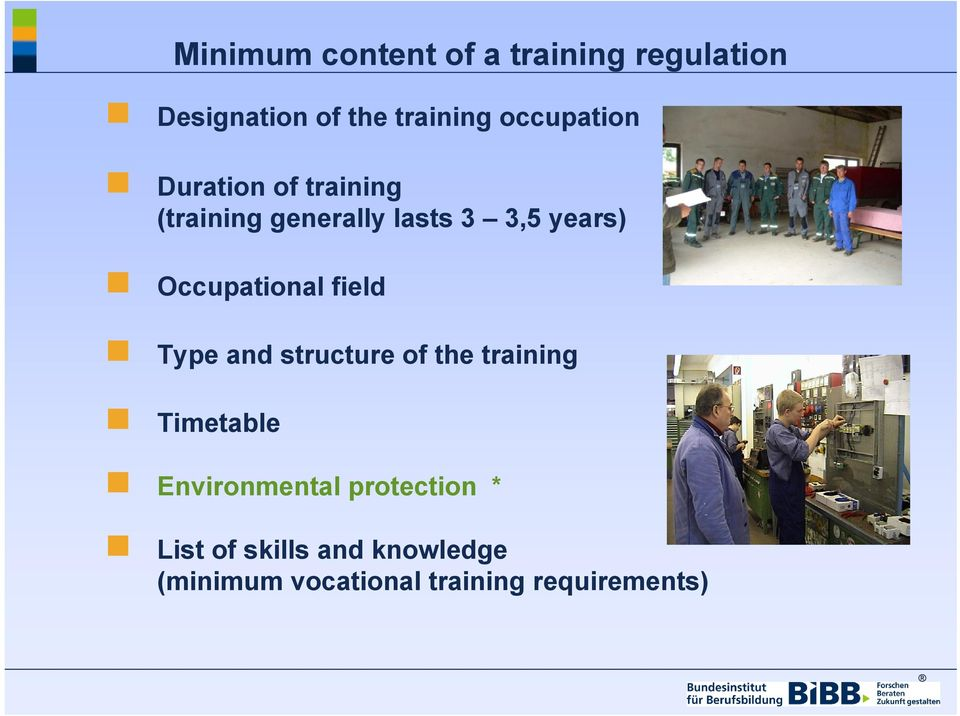 Occupational field Type and structure of the training Timetable g