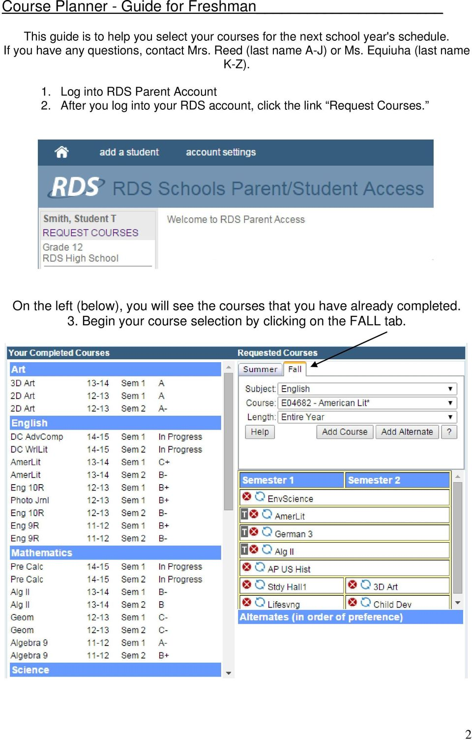 Log into RDS Parent Account 2. After you log into your RDS account, click the link Request Courses.