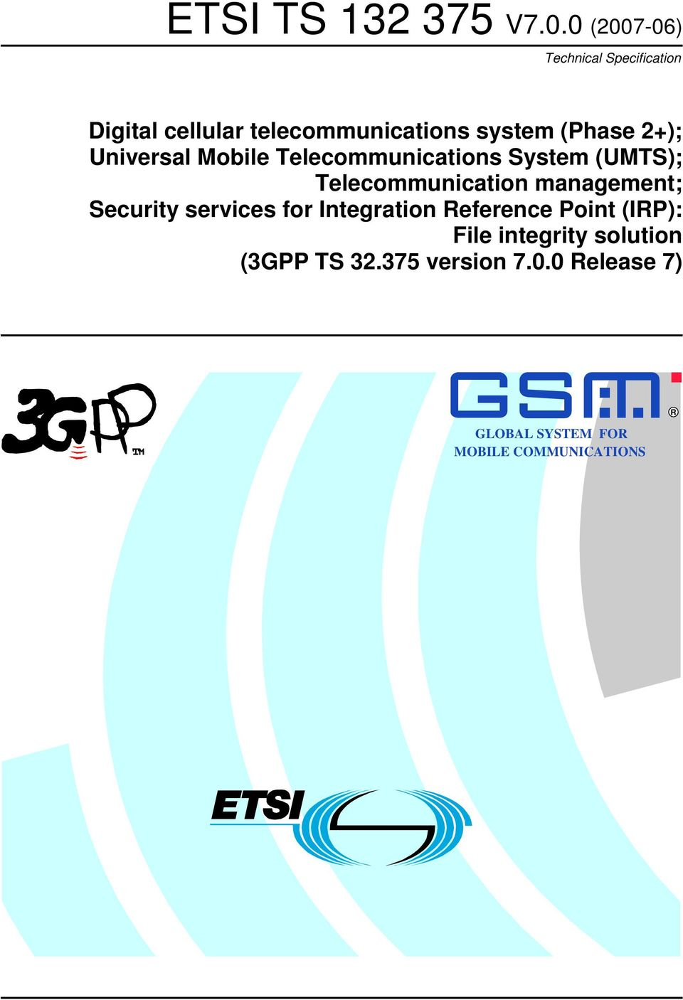2+); Universal Mobile Telecommunications System (UMTS); Telecommunication management;