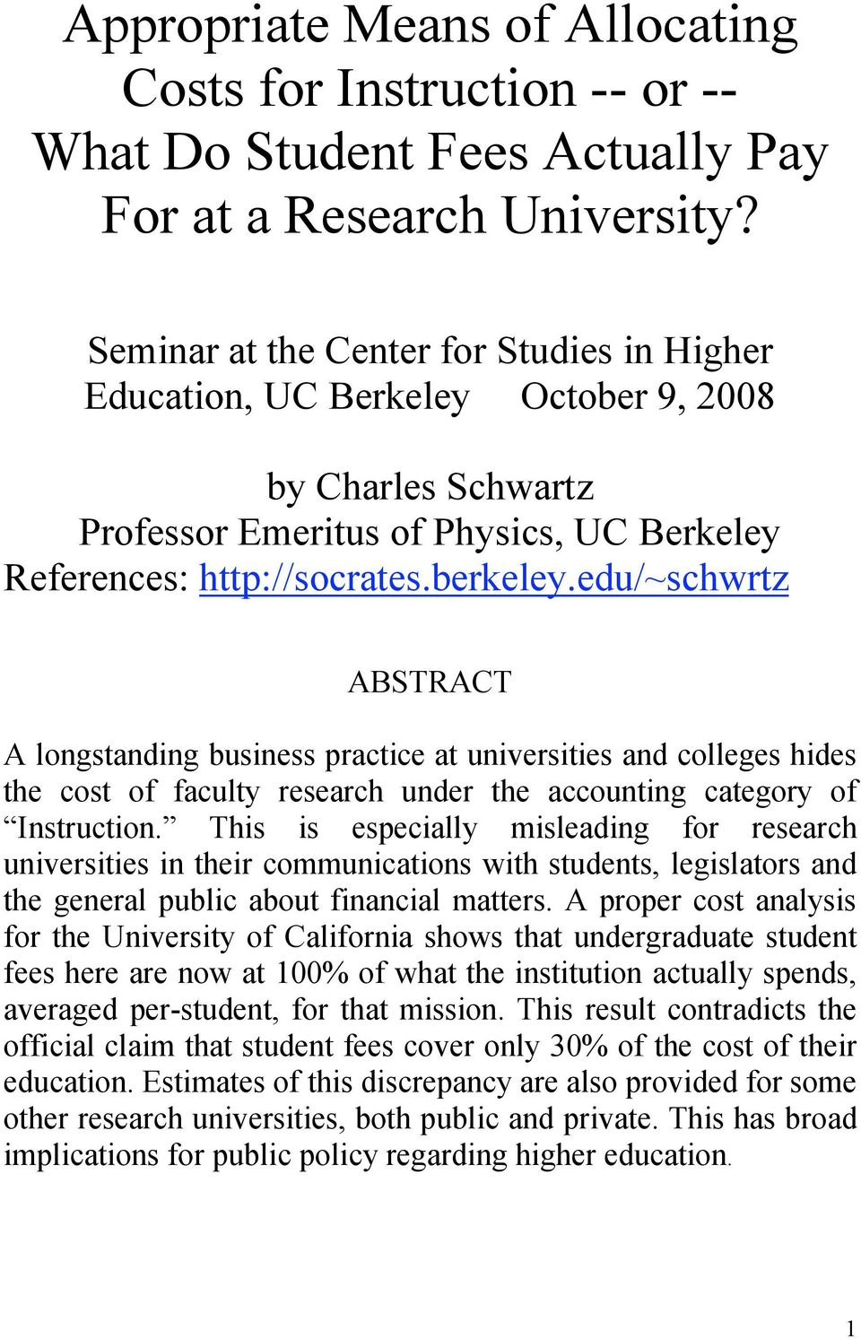 edu/~schwrtz ABSTRACT A longstanding business practice at universities and colleges hides the cost of faculty research under the accounting category of Instruction.