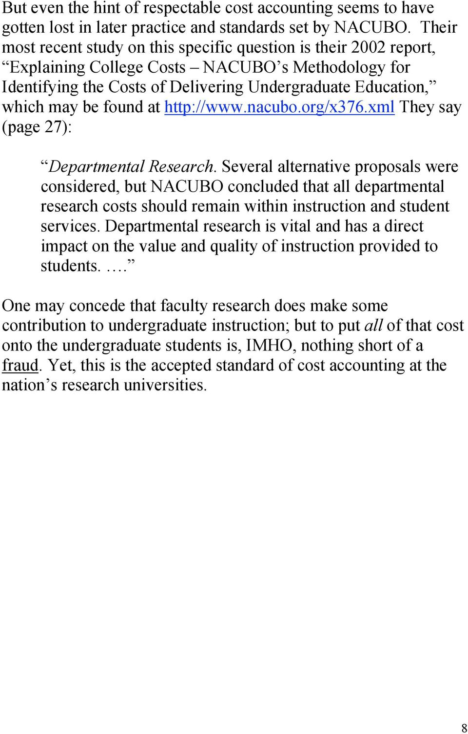 found at http://www.nacubo.org/x376.xml They say (page 27): Departmental Research.