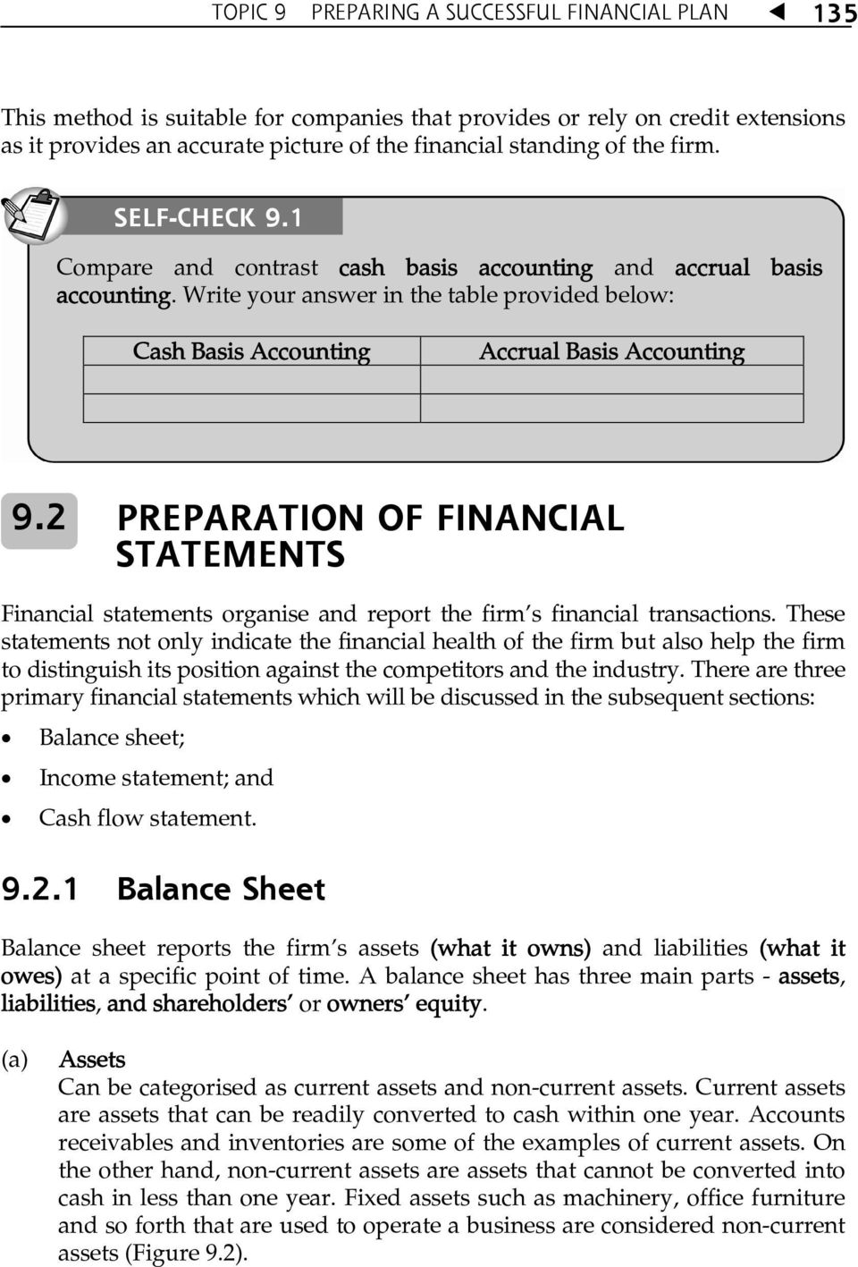 2 PREPARATION OF FINANCIAL STATEMENTS Financial statements organise and report the firmês financial transactions.