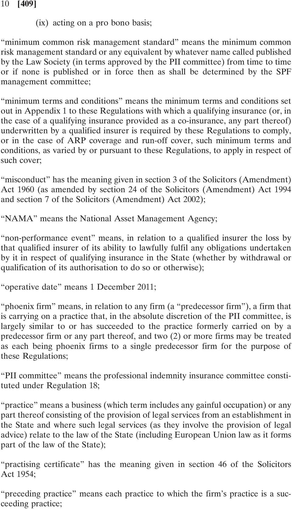 the minimum terms and conditions set out in Appendix 1 to these Regulations with which a qualifying insurance (or, in the case of a qualifying insurance provided as a co-insurance, any part thereof)