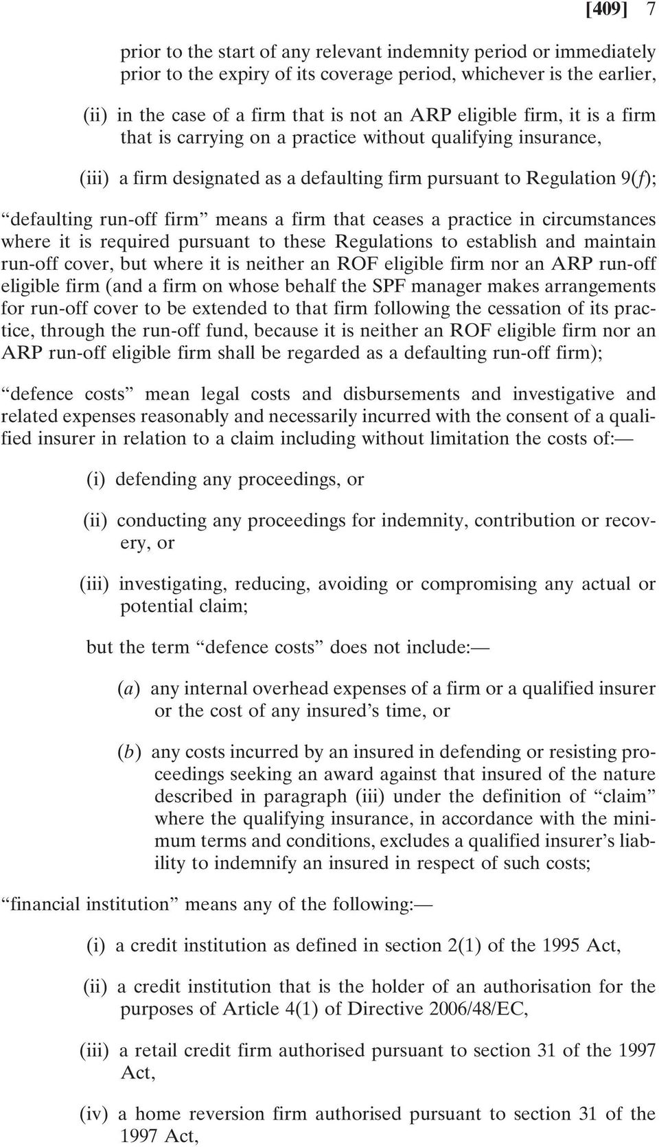 ceases a practice in circumstances where it is required pursuant to these Regulations to establish and maintain run-off cover, but where it is neither an ROF eligible firm nor an ARP run-off eligible