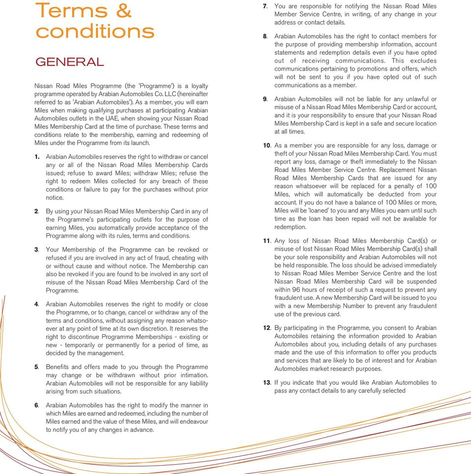 These terms and conditions relate to the membership, earning and redeeming of Miles under the Programme from its launch. 1.