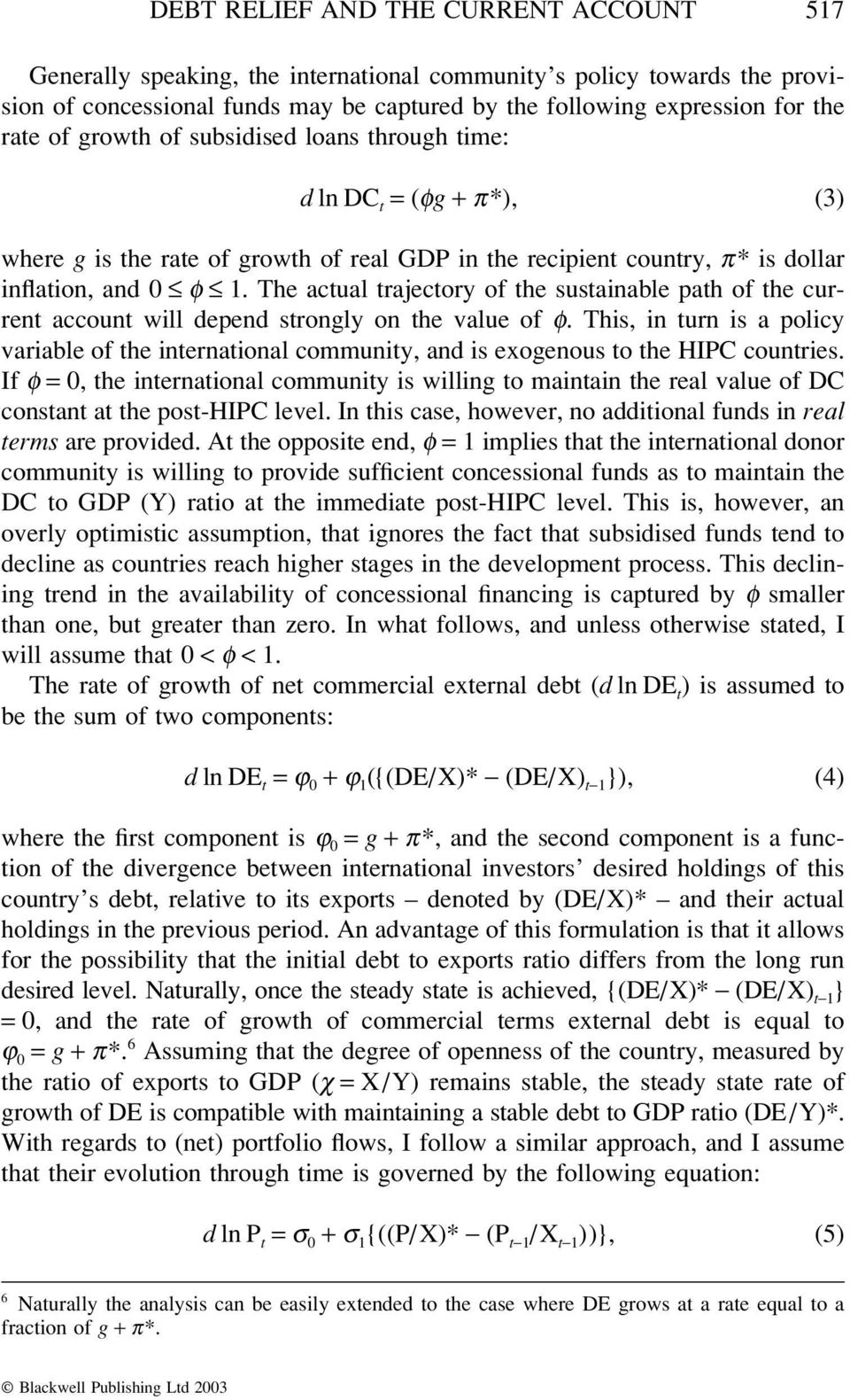 The actual trajectory of the sustainable path of the current account will depend strongly on the value of φ.