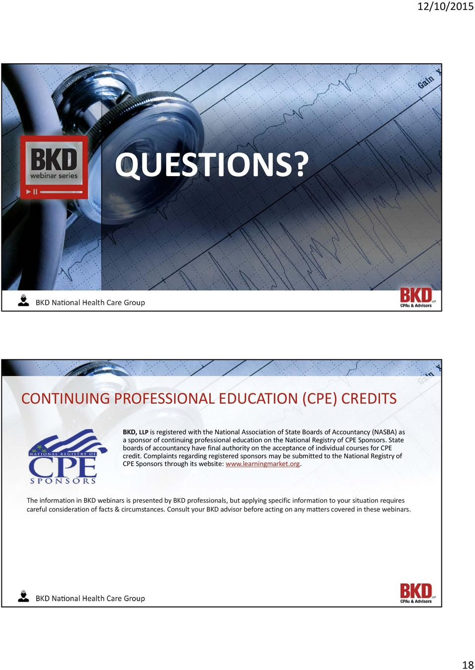 education on the National Registry of CPE Sponsors. State boards of accountancy have final authority on the acceptance of individual courses for CPE credit.