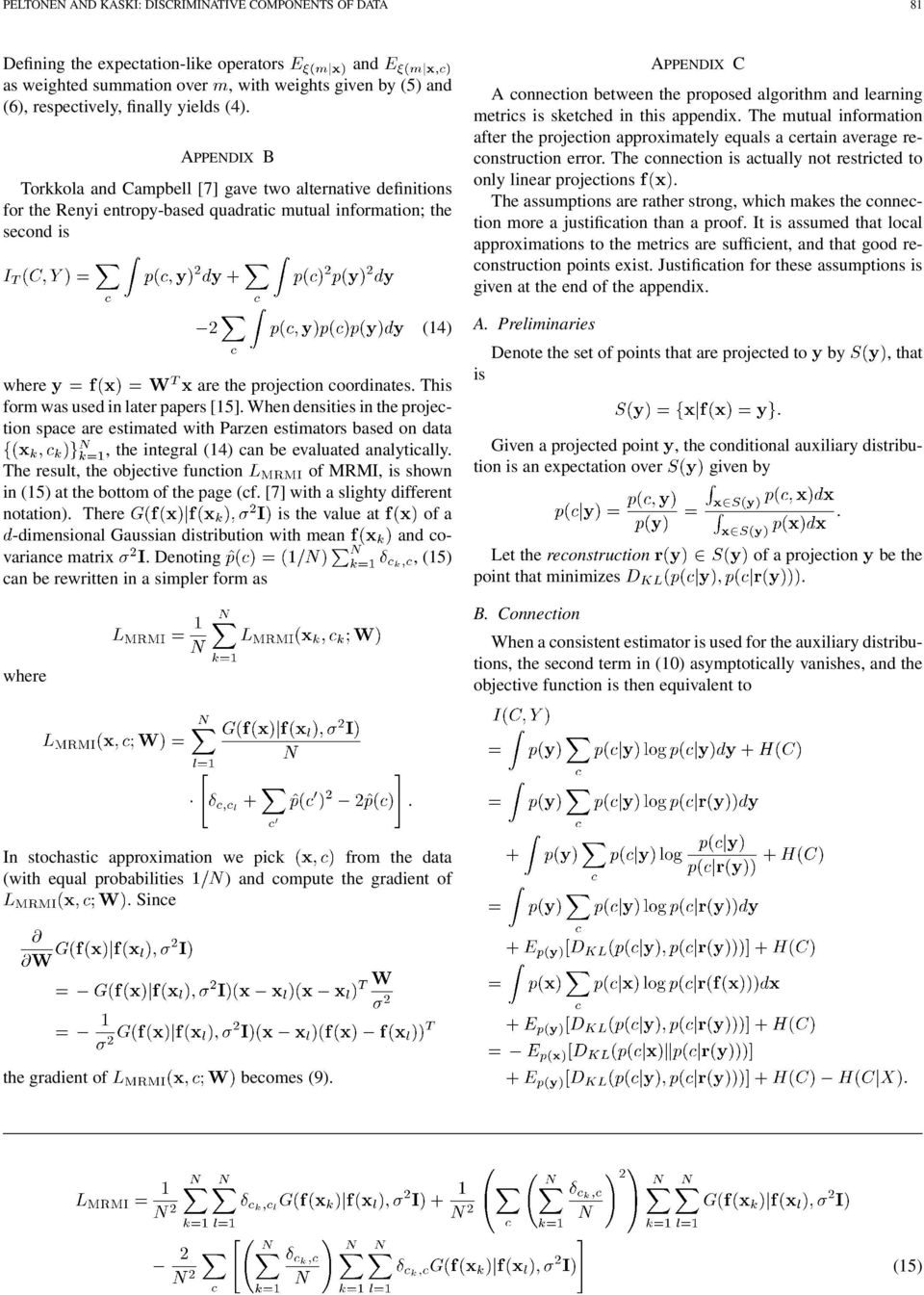 This form was used in later papers [15]. When densities in the projection space are estimated with Parzen estimators based on data, the integral (14) can be evaluated analytically.
