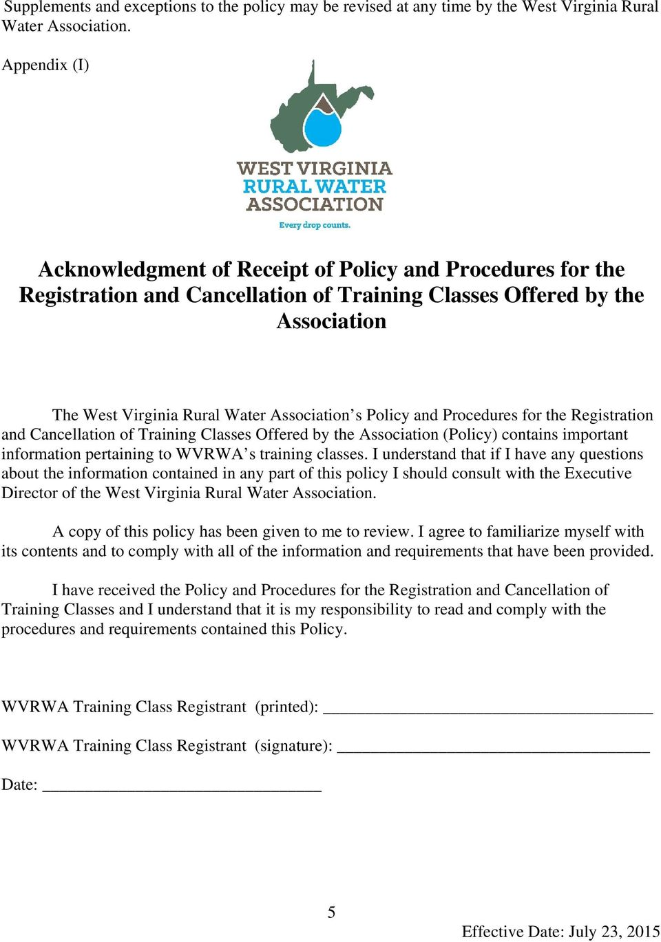 and Procedures for the Registration and Cancellation of Training Classes Offered by the Association (Policy) contains important information pertaining to WVRWA s training classes.