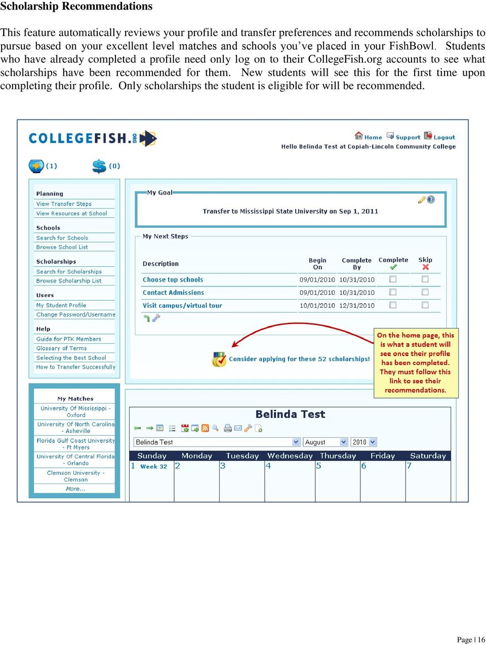 Students who have already completed a profile need only log on to their CollegeFish.