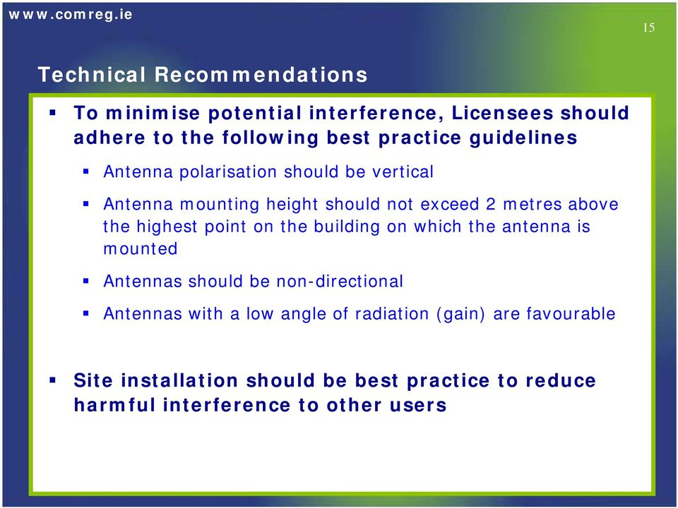 point on the building on which the antenna is mounted Antennas should be non-directional Antennas with a low angle of