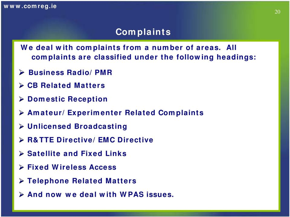 Matters Domestic Reception Amateur/Experimenter Related Complaints Unlicensed Broadcasting