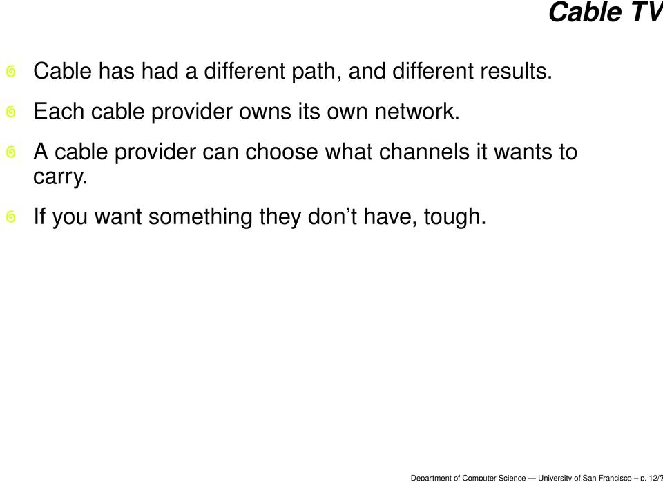 Each cable provider owns its own network.
