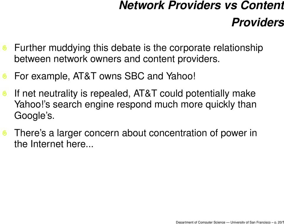 network owners and content providers. For example, AT&T owns SBC and Yahoo!