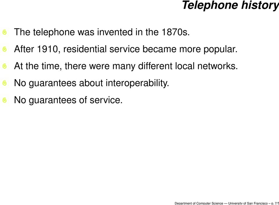 After 1910, residential service became more popular.