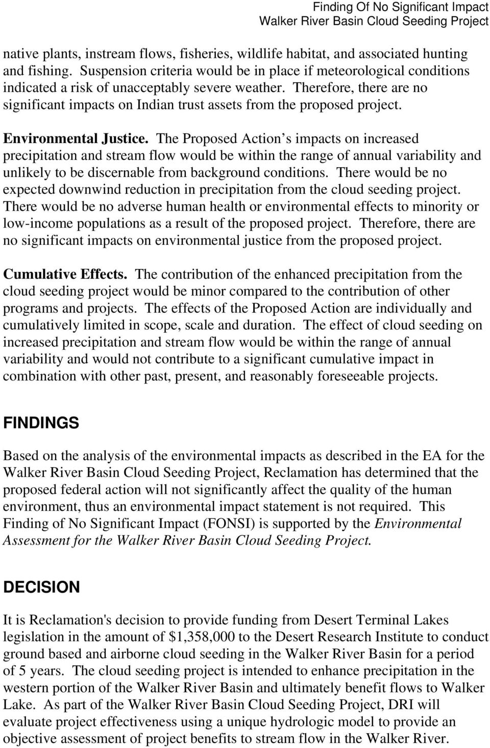 Therefore, there are no significant impacts on Indian trust assets from the proposed project. Environmental Justice.