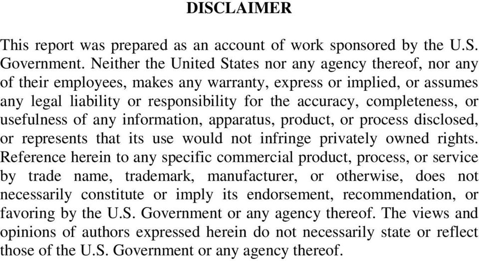 or usefulness of any information, apparatus, product, or process disclosed, or represents that its use would not infringe privately owned rights.