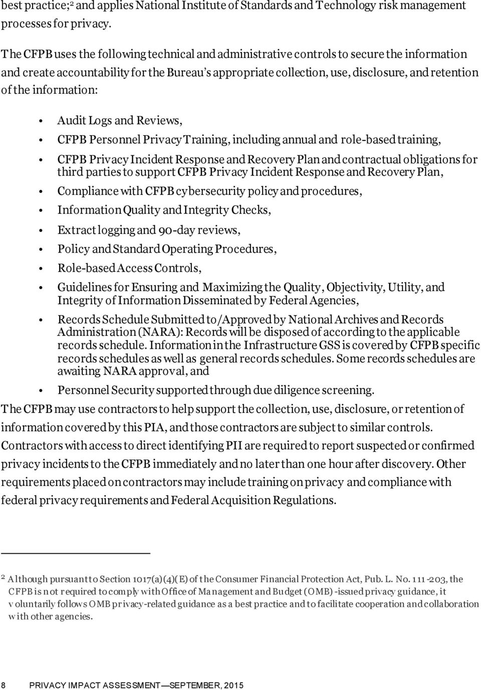 information: Audit Logs and Reviews, CFPB Personnel Privacy Training, including annual and role-based training, CFPB Privacy Incident Response and Recovery Plan and contractual obligations for third