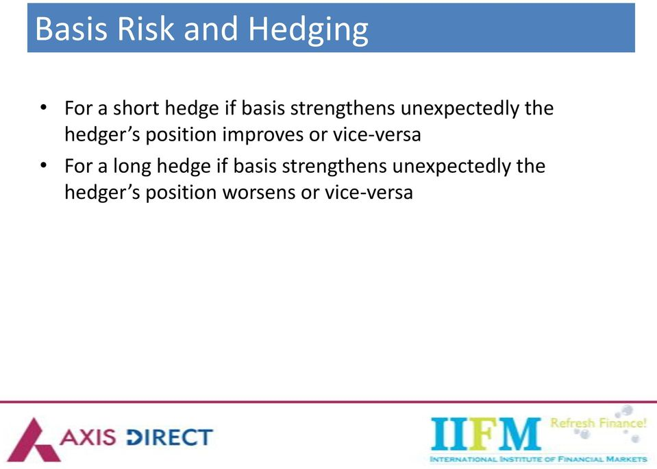 improves or vice-versa For a long hedge if basis