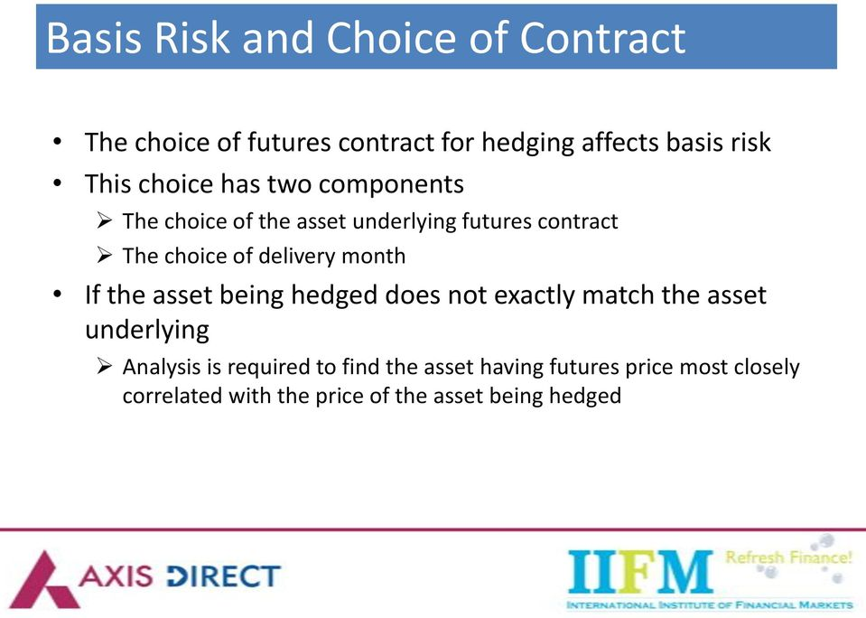 month If the asset being hedged does not exactly match the asset underlying Analysis is required to