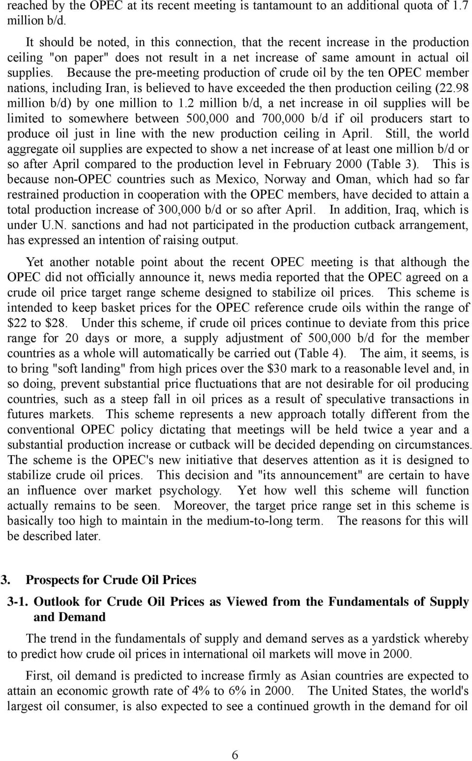 Because the pre-meeting production of crude oil by the ten OPEC member nations, including Iran, is believed to have exceeded the then production ceiling (22.98 million b/d) by one million to 1.
