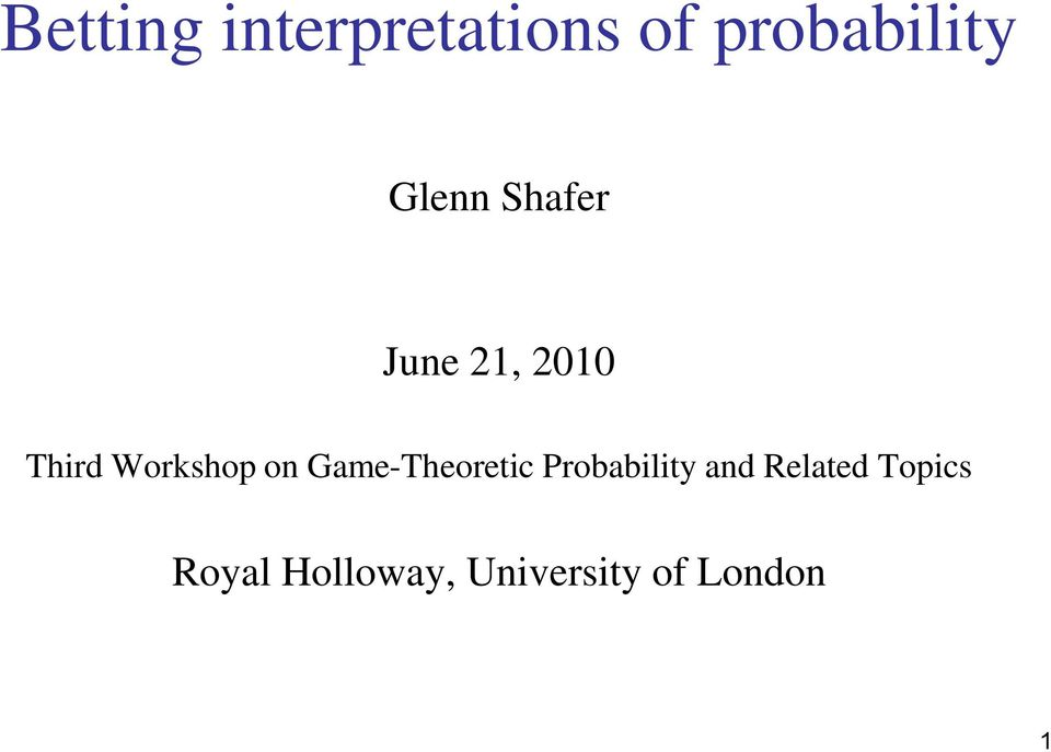 on Game-Theoretic Probability and Related