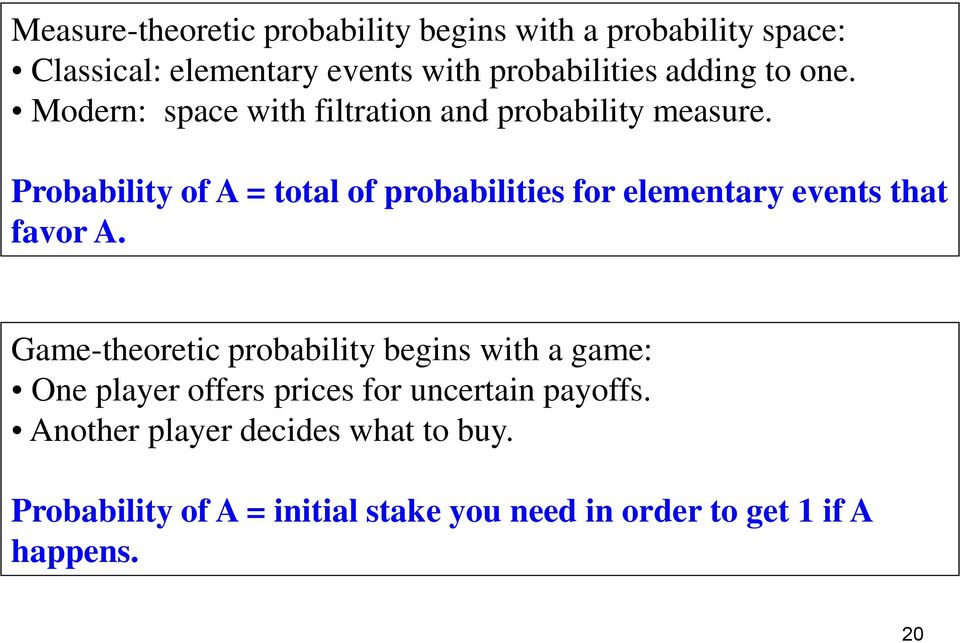 Probability of A = total of probabilities for elementary events that favor A.