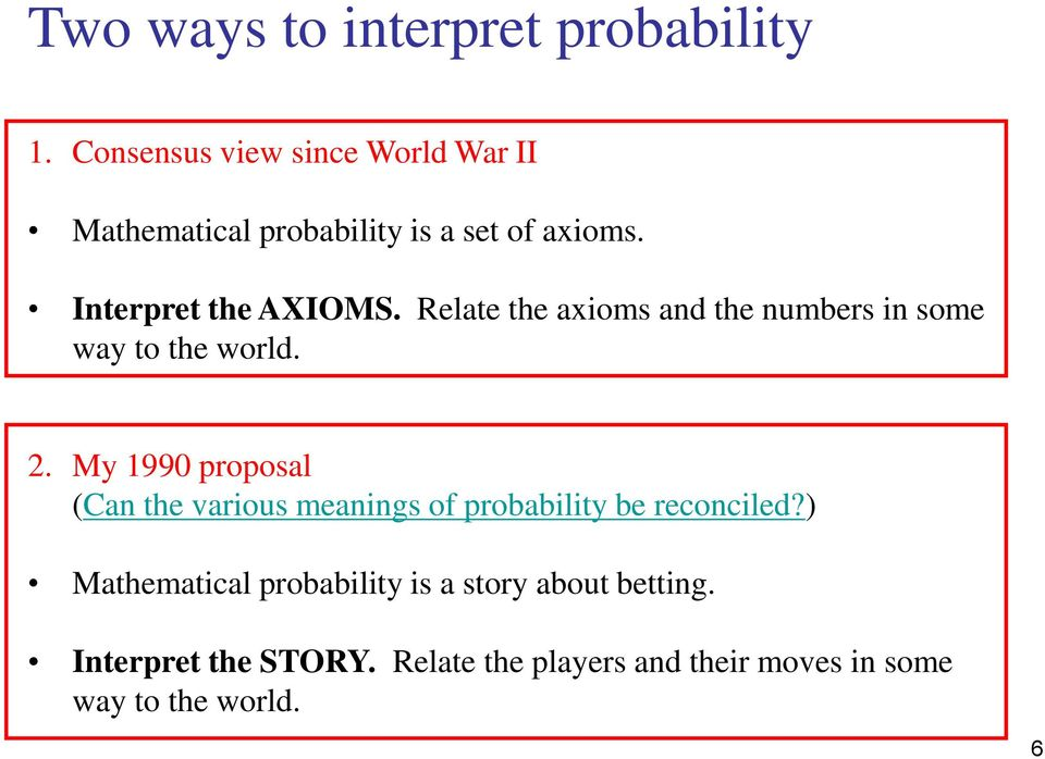 Relate the axioms and the numbers in some way to the world. 2.