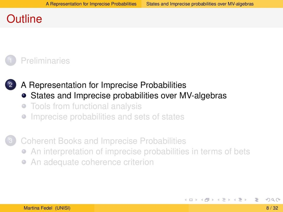 Tools from functional analysis Imprecise probabilities and sets of states 3 Coherent Books and Imprecise