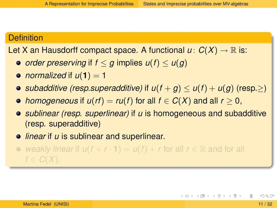 superadditive) if u(f + g) u(f ) + u(g) (resp. ) homogeneous if u(rf ) = ru(f ) for all f C(X) and all r 0, sublinear (resp.