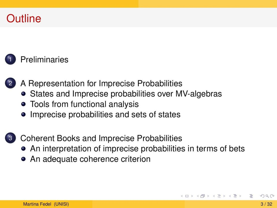 probabilities and sets of states 3 Coherent Books and Imprecise Probabilities An