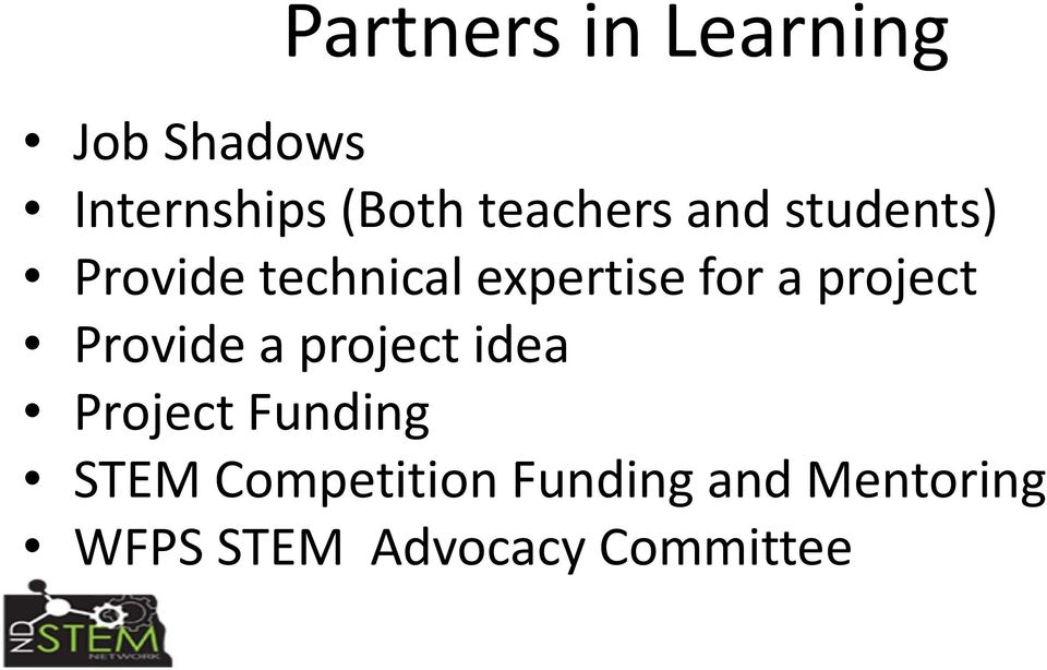 a project Provide a project idea Project Funding STEM