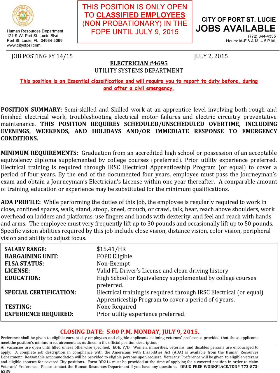 LOYEES (NON PROBATIONARY) IN THE FOPE UNTIL JULY 9, 2015 CITY OF PORT ST. LUCIE JOBS AVAILABLE (772) 344-4335 Hours: M-