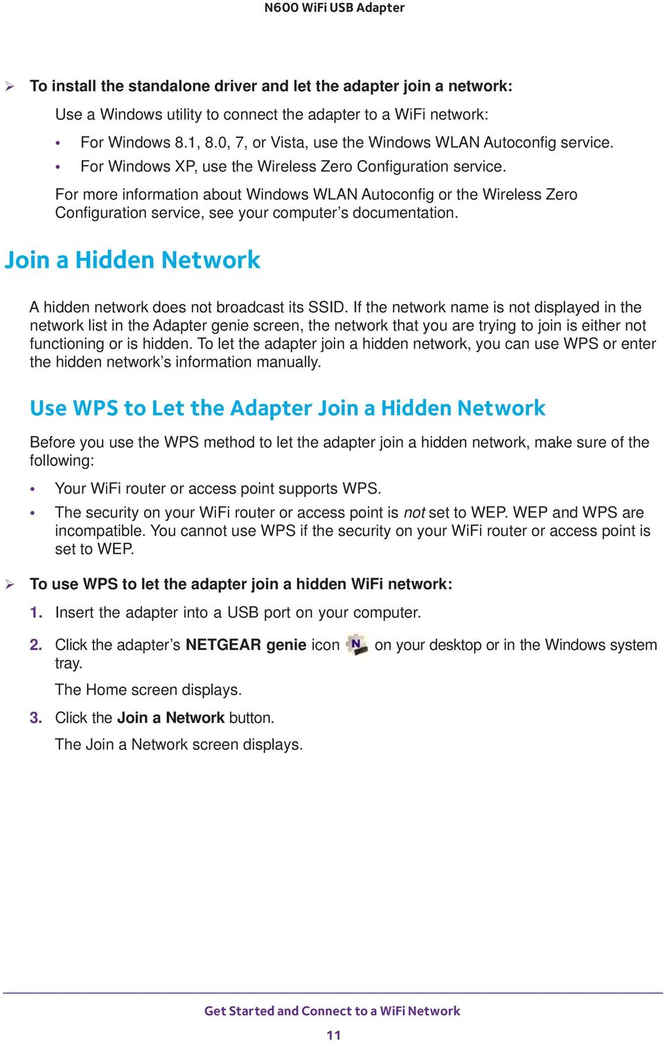 For more information about Windows WLAN Autoconfig or the Wireless Zero Configuration service, see your computer s documentation. Join a Hidden Network A hidden network does not broadcast its SSID.