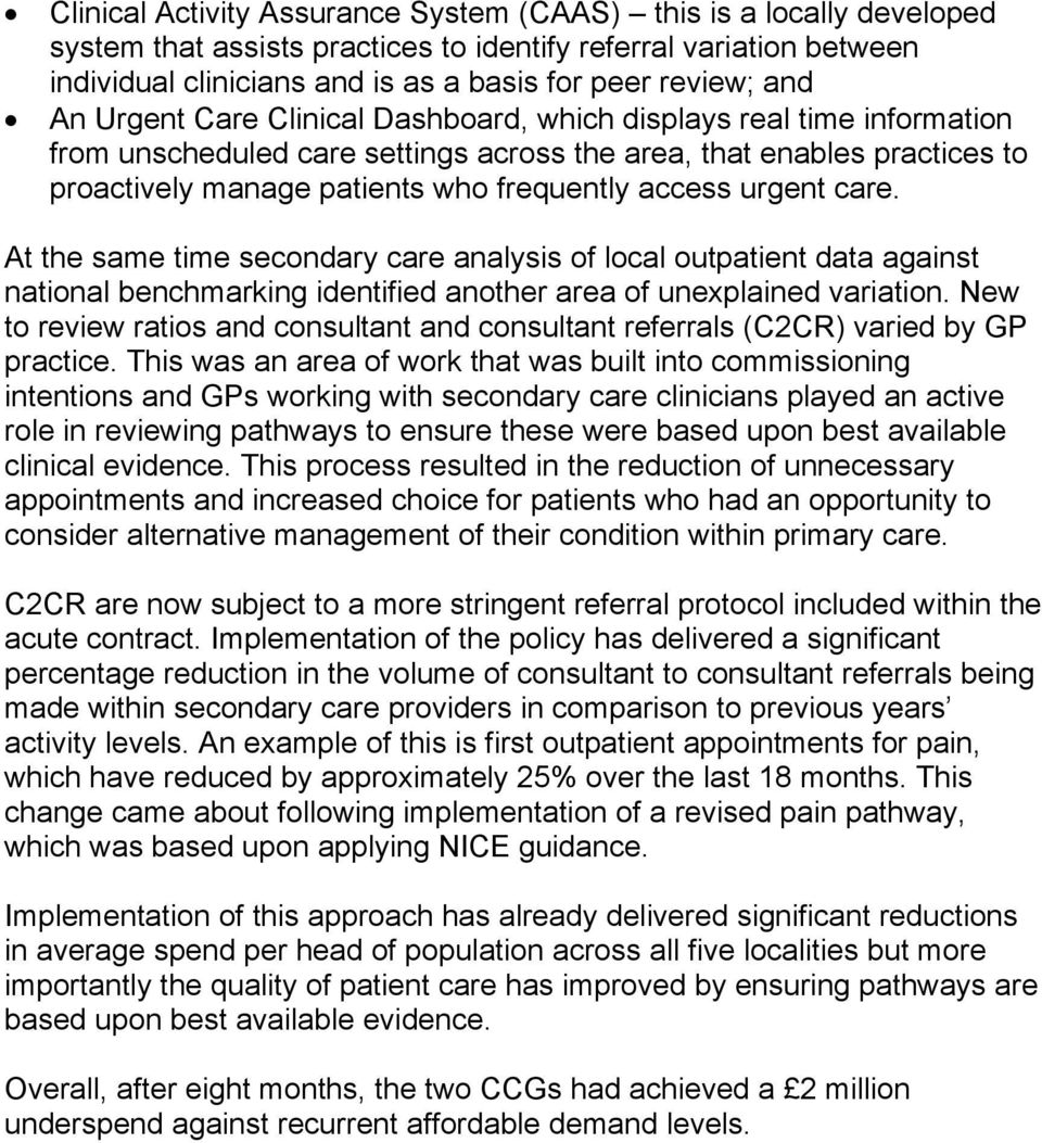 urgent care. At the same time secondary care analysis of local outpatient data against national benchmarking identified another area of unexplained variation.