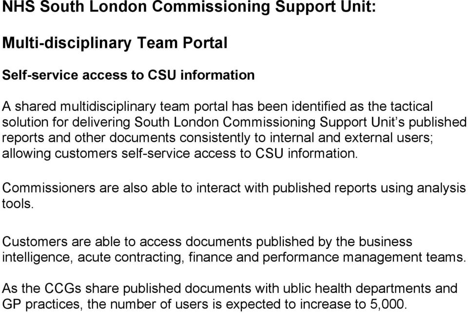 CSU information. Commissioners are also able to interact with published reports using analysis tools.