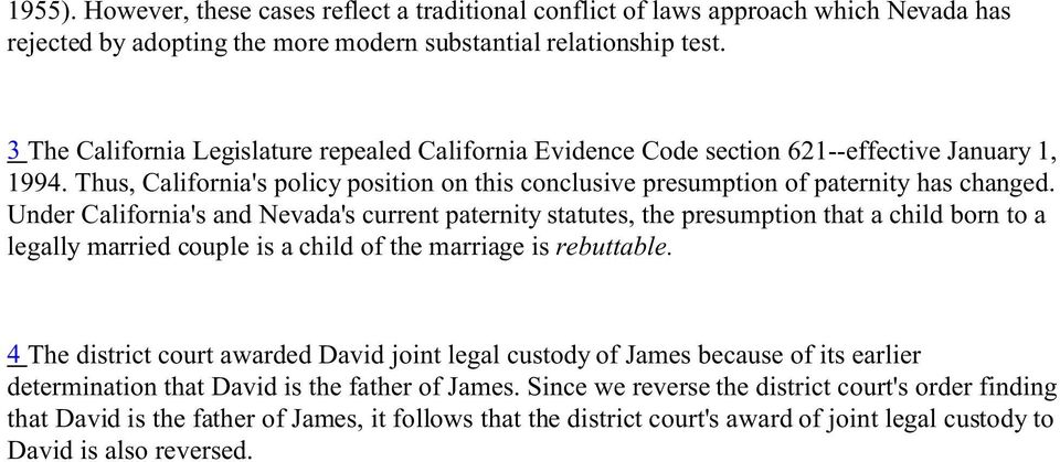Under California's and Nevada's current paternity statutes, the presumption that a child born to a legally married couple is a child of the marriage is rebuttable.