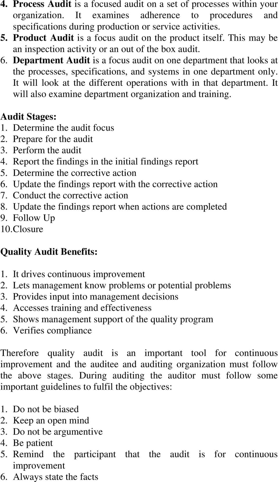 Department Audit is a focus audit on one department that looks at the processes, specifications, and systems in one department only. It will look at the different operations with in that department.