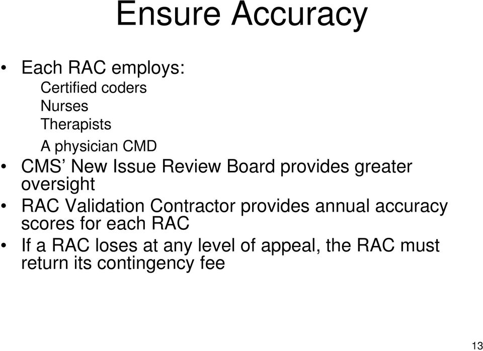 Validation Contractor provides annual accuracy scores for each RAC If a