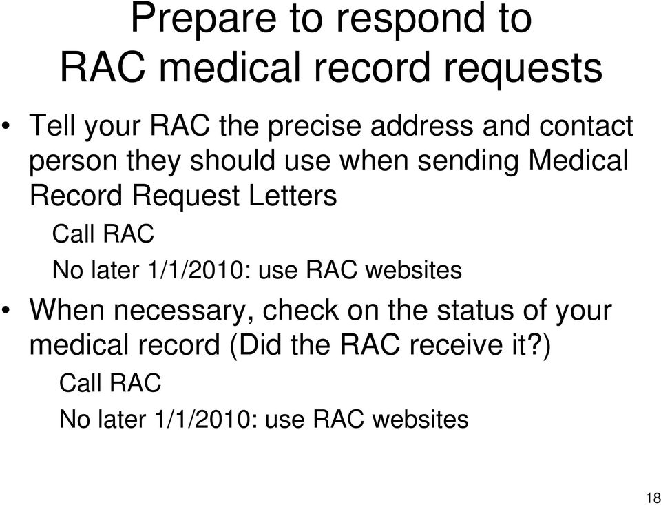 RAC No later 1/1/2010: use RAC websites When necessary, check on the status of your