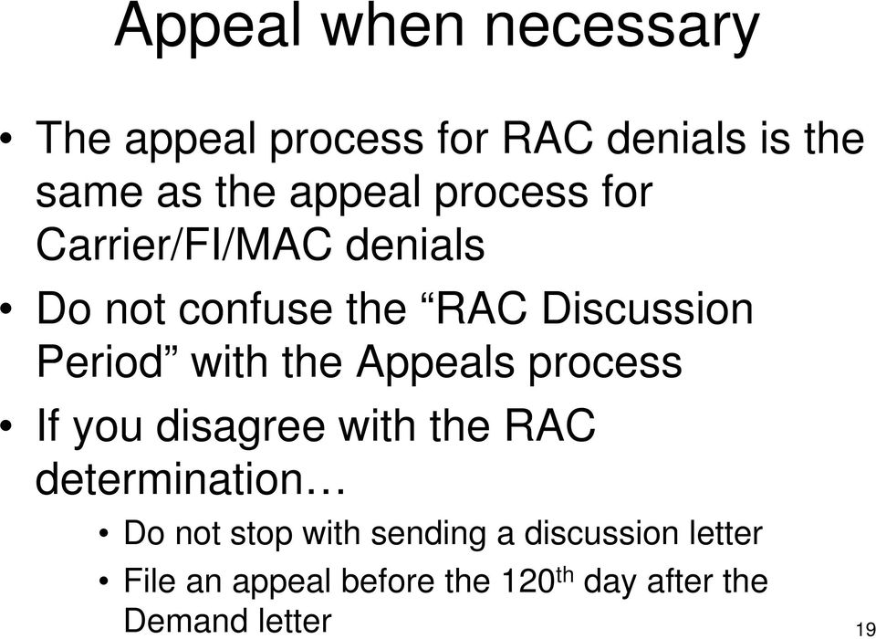 the Appeals process If you disagree with the RAC determination Do not stop with
