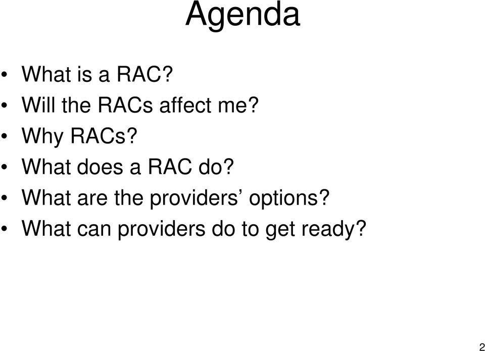 What does a RAC do?