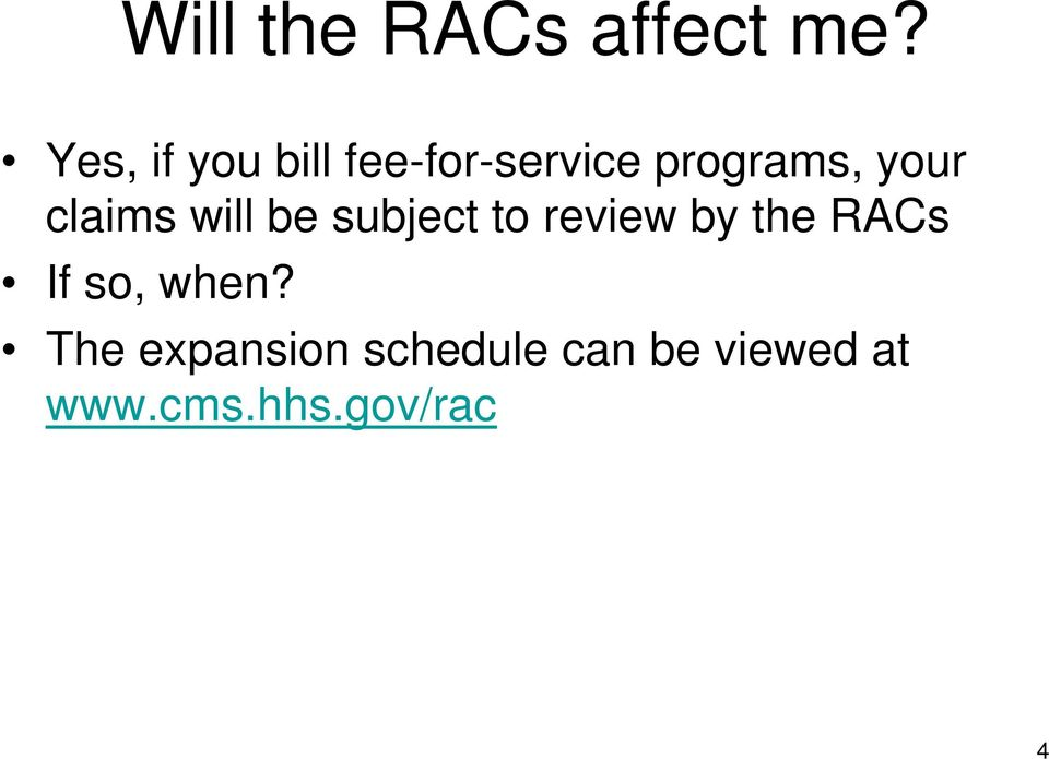 claims will be subject to review by the RACs If